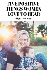 5 Positive Things Women Love to Hear (from their men)