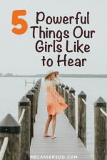 5 Important Things Our Girls Like to Hear
