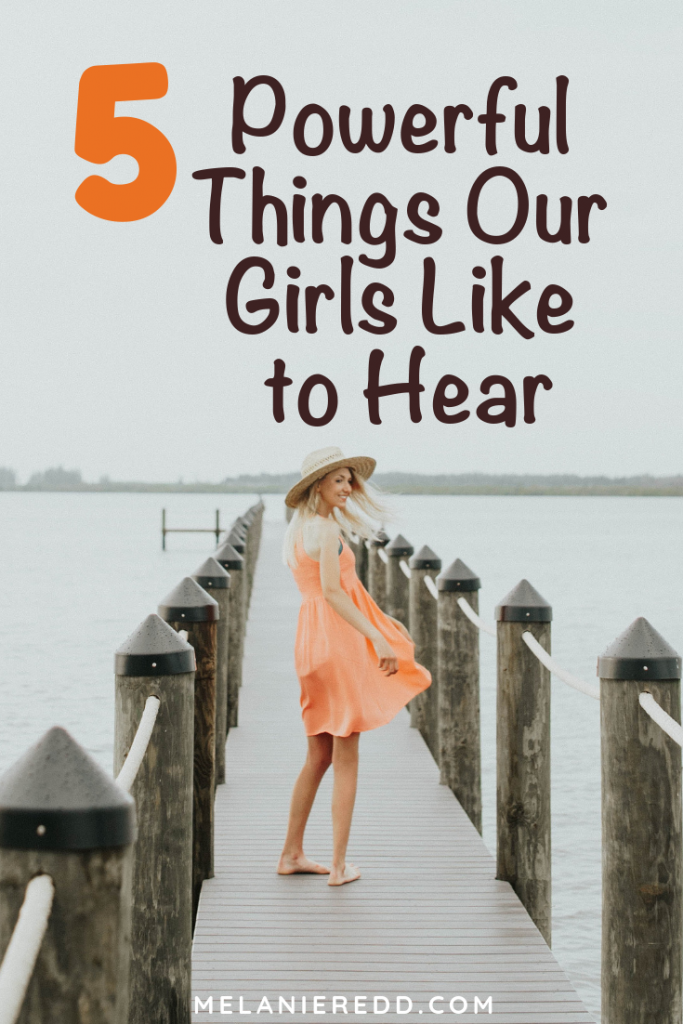 Raising daughters in this day and age is a challenge! Here is an article packed with parenting tips, advice, & 5 important things, words, phrases, and ideas our girls like to hear. Why not stop by to pick up some true and encouraging ideas? #wordsforgirls #wordsgirlslove #raising girls #raisingdaughters