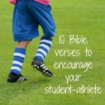 10 BIBLE VERSES TO ENCOURAGE YOUR STUDENT-ATHLETE