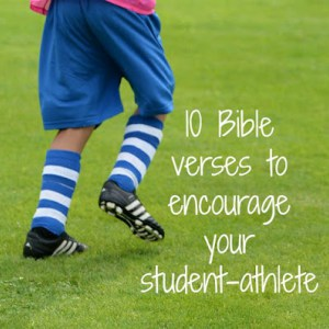 10 BIBLE VERSES TO ENCOURAGE YOUR STUDENT-ATHLETE #student #athlete #parenting #encourage