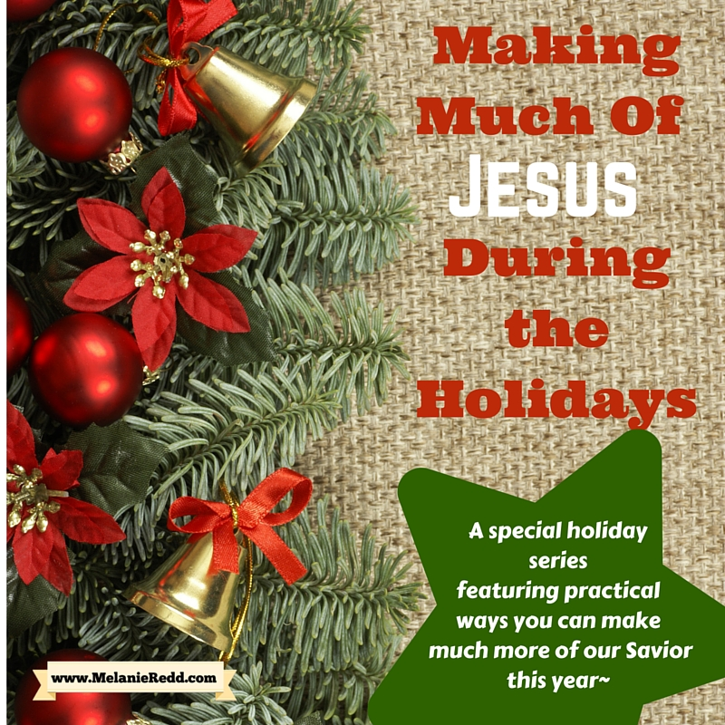 How Can You Make More Of Jesus This Year? - Melanie Redd