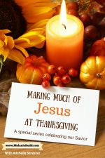 Making Much of Jesus at the Thanksgiving Holidays
