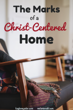Marks of a Christ-Centered Home