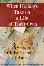 When Holidays Take on a Life of Their Own… 3 Steps to a Christ-Centered Christmas