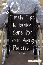 30 Timely Tips to Better Care for Your Aging Parents (Part One)