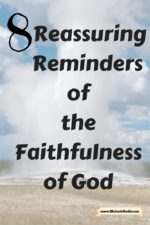 8 Reassuring Reminders of the Faithfulness of God