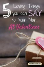 5 Loving Things You Can SAY to Your Man at Valentine's