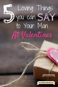 Need some ideas for a creative and inexpensive Valentine's gift for that man in your life? Here are 5 positive things you can say to your man (and write to him) that will inspire him this year! Why not drop by to get some great ideas?
