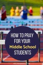 How to Pray for Your Middle School Students