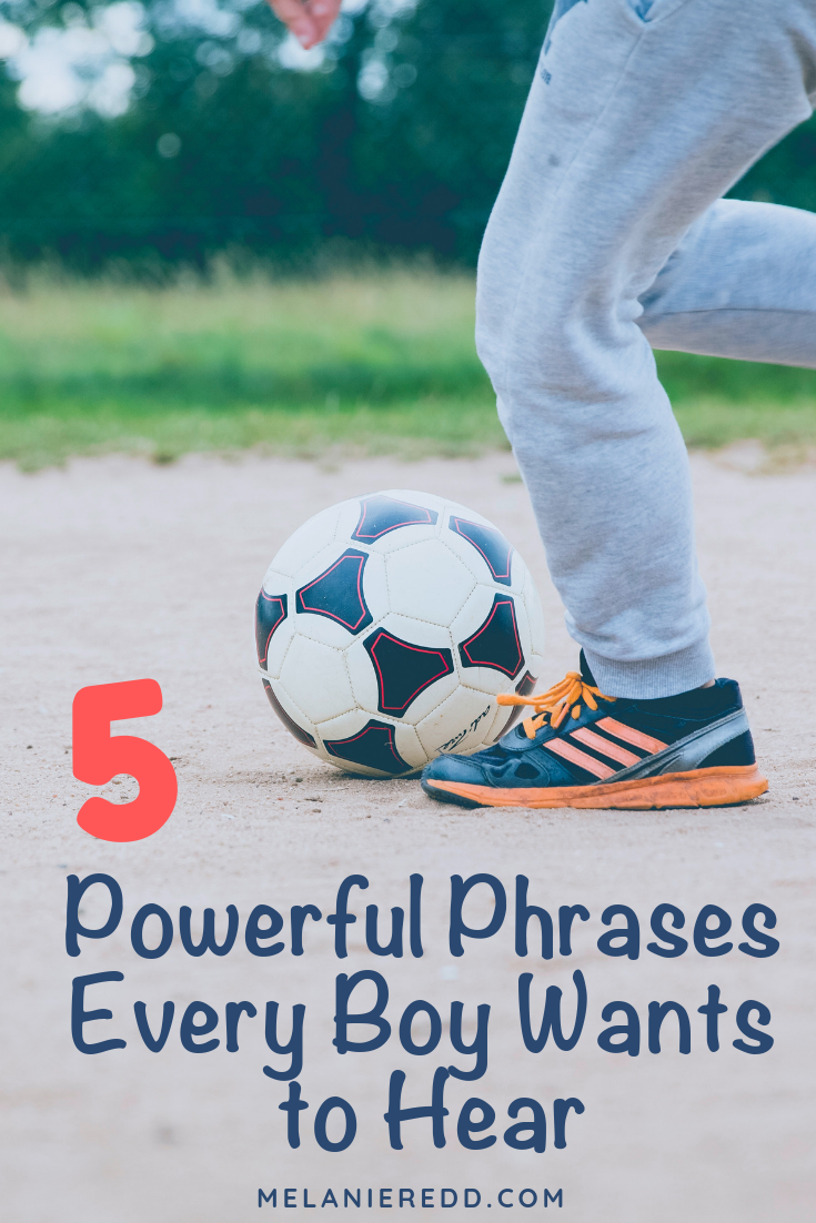 Although they may not show it, boys need to hear positive words as much (or maybe more than) girls. Here are 5 Powerful Phrases Every Boy Wants to Hear. #boys #raisingboys #raisingsons #encouragingboys