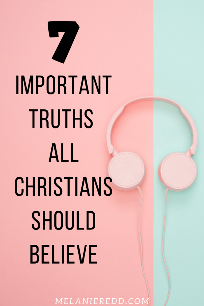 We are bombarded in our day with so much information. Focus is huge! Here are 7 truths, 7 important truths all Christians should believe.