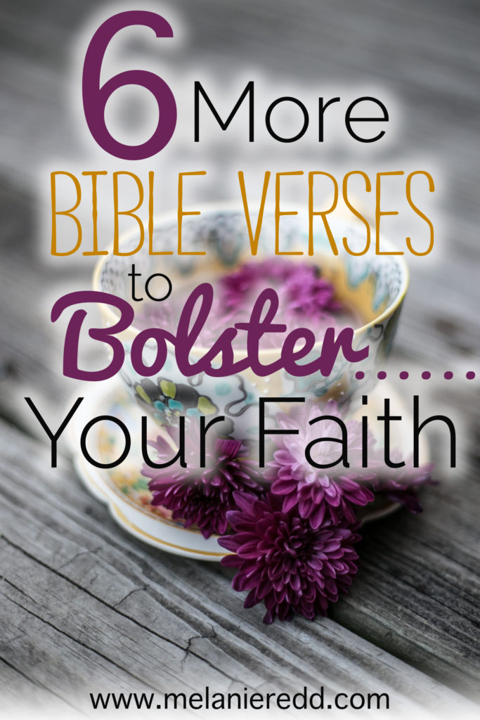 We all face seasons in life when our faith falters. During those times, we can turn to the Bible for hope, encouragement, and a little bolstering of our faith. Here are six wonderful words of truth from scripture to give you a boost today.