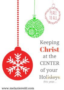 As our calendars signal the start of the 2016 holiday season, I wonder... how do we keep Jesus at the center of the holiday season? How do we intentionally keep our celebrations and our festivities focused on Christ? This post offers some very practical suggestions and ideas on how you can keep your focus and your family's focus on Jesus this year. Why not drop by for a visit?