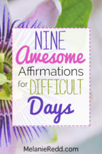 Nine Awesome Affirmations for Difficult Days