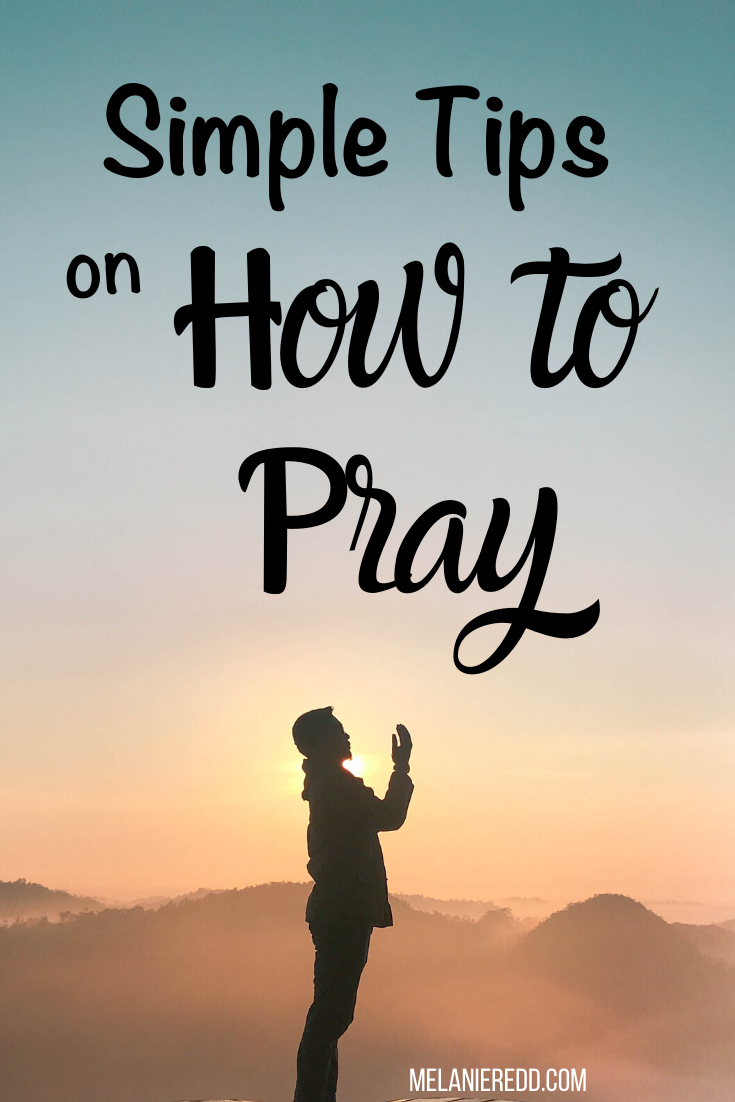 Simple Tips on How to Pray   Ministry of Hope with Melanie Redd
