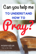 Can You Help Me to Understand How to Pray?