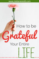 How to Be Truly Grateful Your Entire Life
