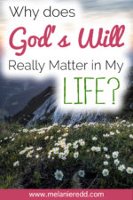 Why does God's Will Really Matter in my Life?