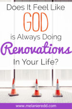 Does it feel like God is always doing Renovations in your life?