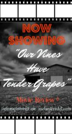 Have you seen the movie Our Vines Have Tender Grapes?