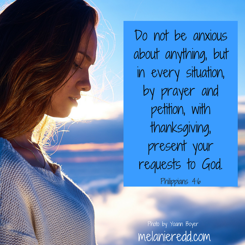 How to Make Philippians 4:6 Your Prayer