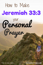 How to make Jeremiah 33:3 into a Personal Prayer