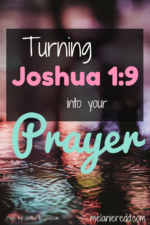 Turning Joshua 1:9 into your Prayer of Courage