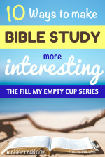 10 Ways to Make Your Bible Study More Interesting