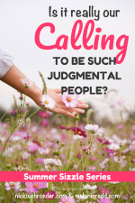 Is It Really Our Calling to Be Such Judgmental People?