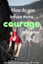 How to infuse more courage into your life