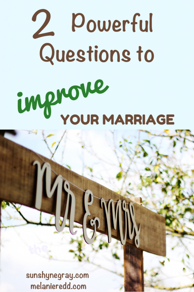 2 Powerful Questions to Improve Your Marriage. #marriage #bettermarriage #hope