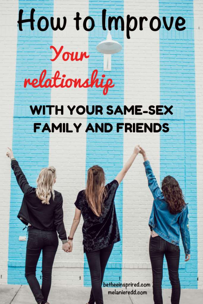 Relating to those of the same-sex can cause all sorts of interesting problems. Learn how to improve your relationship with your same-sex family & friends. #samesex #relationships #problems