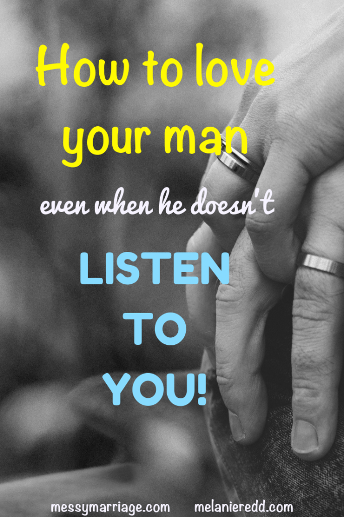 Ever feel like your man is not really listening to you? Ouch! It hurts! So, what do we do? Discover how to love your man even when he doesn't listen to you. #marriage #goodmarriage #listentome #listening