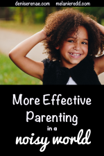 More Effective Parenting in a Noisy World