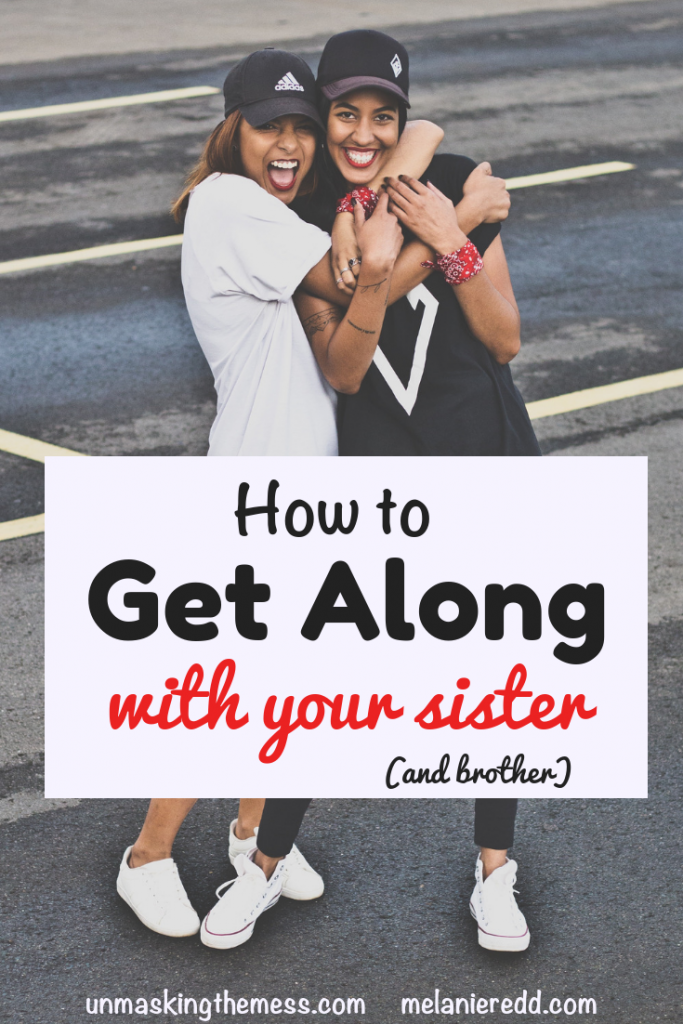 Do you ever struggle to understand and relate to your siblings? Here is great advice for how ot get along with your sister (and brother). #siblings #sister #brother #family