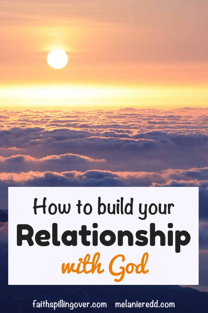 It's so easy to forget that our most essential & significant relationship is with Father God. Here's a post showing how to build your relationship with God. #build #relationships #relatingtoGod