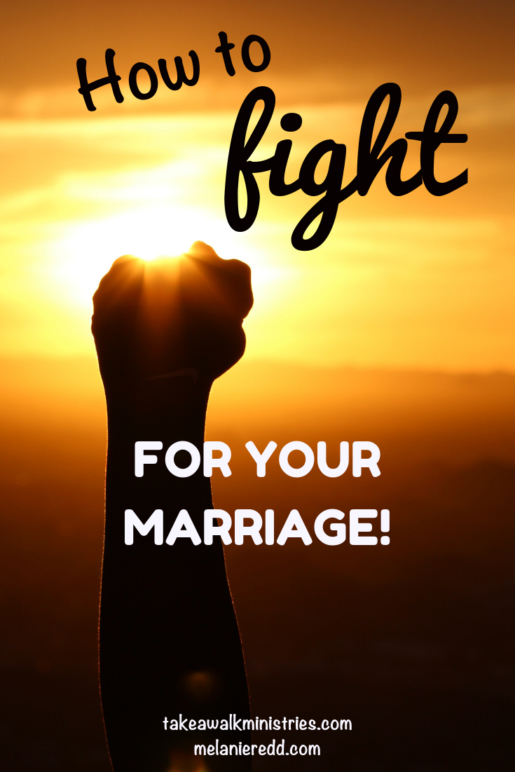 Marriage can be both a great joy and a great challenge. Sometimes it gets really tough. Learn how to fight for your marriage in today's post. #marriage #fight #fightformarriage