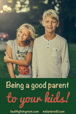 Being a Good Parent to Your Kids!