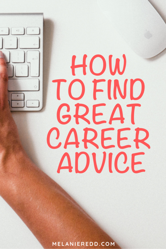 What do you do when you want a better job? A dream job? A new career? What are some of the best work tips for women and for men. Here are some practical ideas for how to find great career advice. #careeradvice #work #jobchange