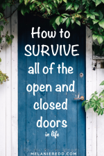 How to Survive All of the Open and Closed Doors in life