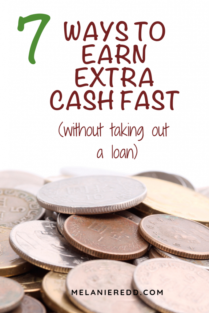 Do you ever find yourself in need of a little extra cash? What can you do instead of taking out a loan? Here are 7 ways to earn extra cash fast. #fastcash #earnmoney