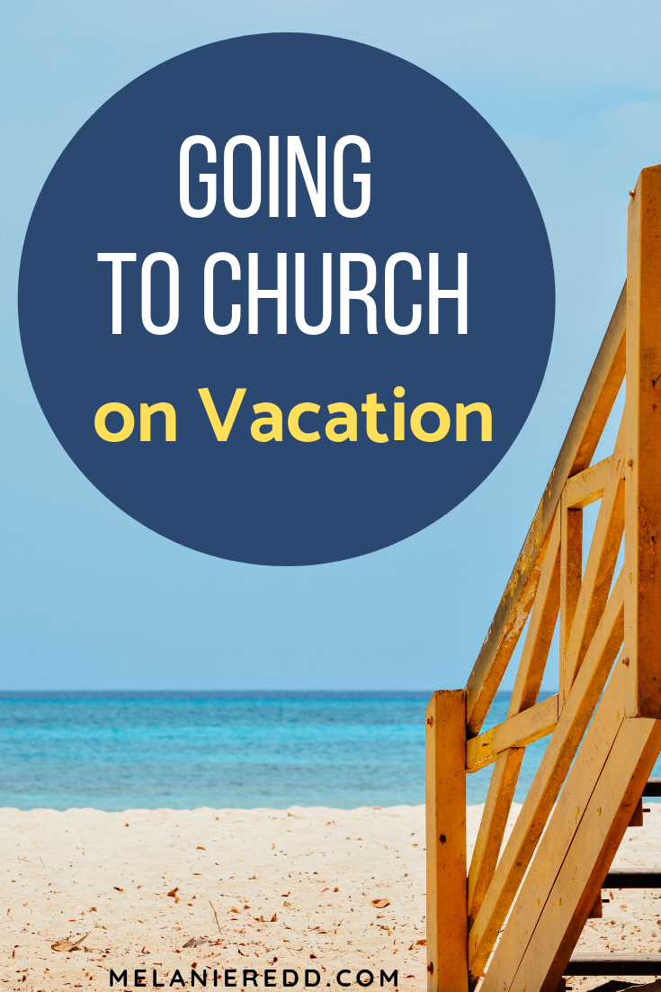 Vacations are the best! Everyone needs a break from the stresses of daily life. But, what about going to church while you are on vacation? #vacations #churchvacations