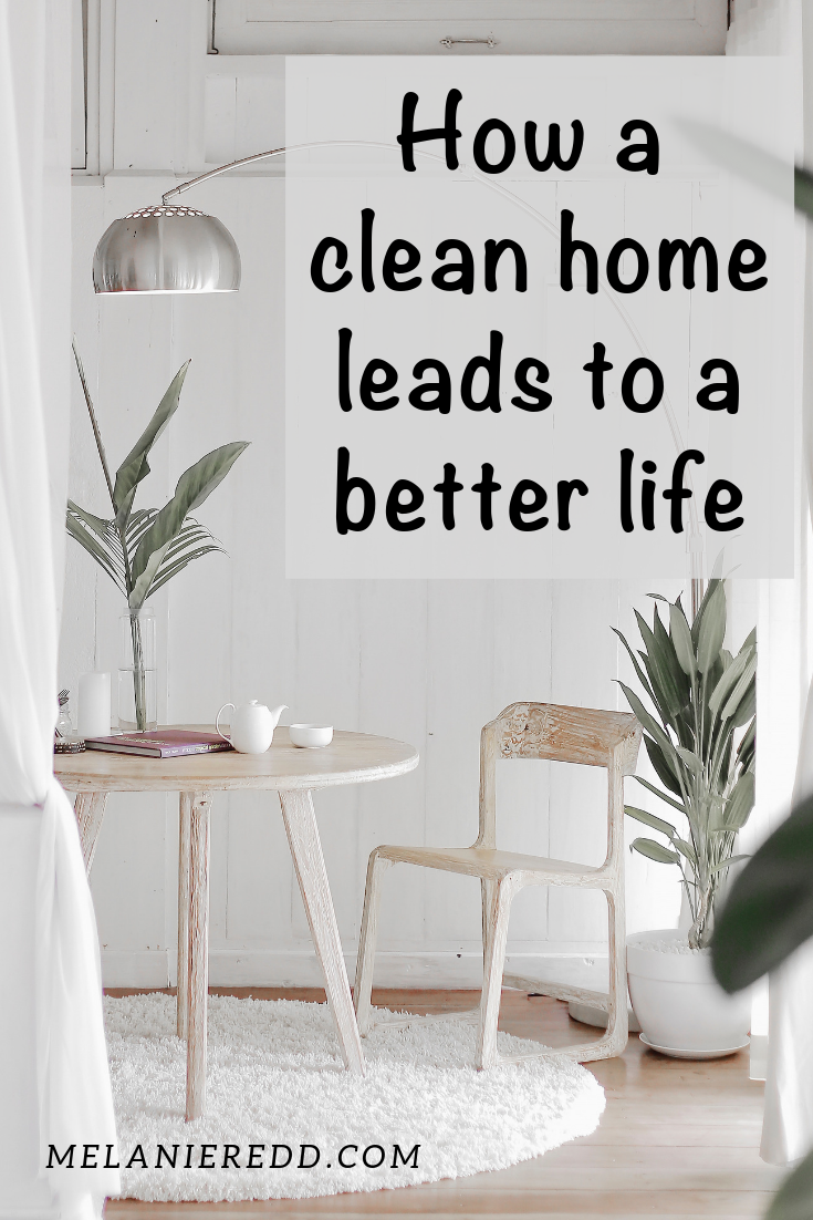 We all know that it's good to keep a clean home, but can it also lead to improved health and happier life? Discover how a clean home leads to a better life. #cleanhome #betterlife
